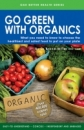 Go Green with Organics